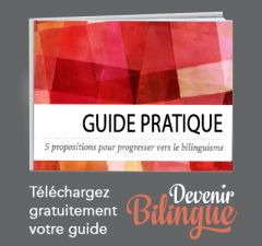 "Guide pratique ""devenir bilingue"""